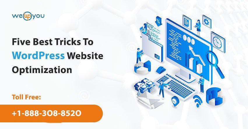 Five Best Tricks To WordPress Website Optimization