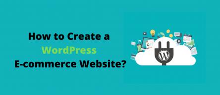 How to Create A WordPress E-commerce Website