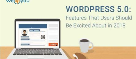 WordPress 5.0 Features That Users Should Be Excited About in 2018