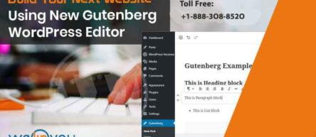Build Your Next Website Using New Gutenberg WordPressEditor