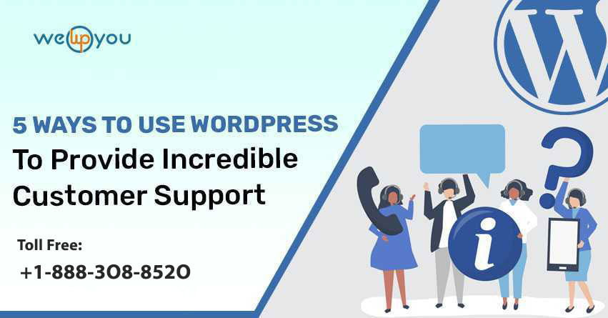 Use WordPress to Provide Incredible Customer Support - wewpyou.com