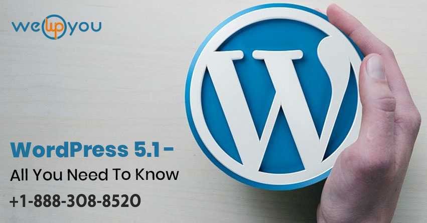 All You Need To Know About The WordPress 5.1 Update