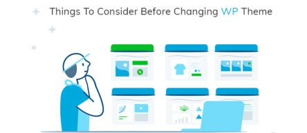 Things To Consider Before Changing WP Theme!