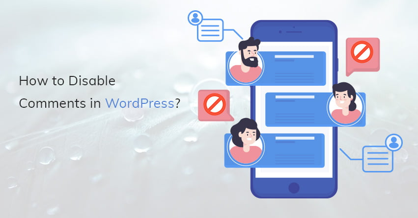 How to Disable Comments in WordPress?